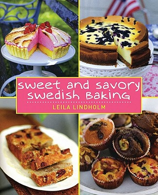 Sweet and Savory Swedish Baking By Lindholm, Leila