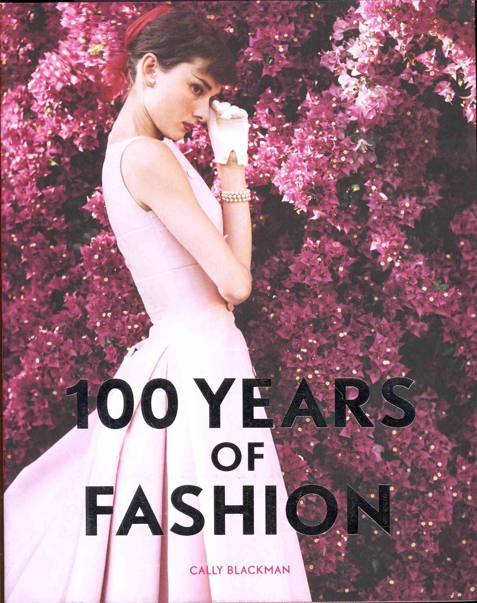 100 Years of Fashion By Blackman, Cally